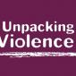 Unpacking-violence-header
